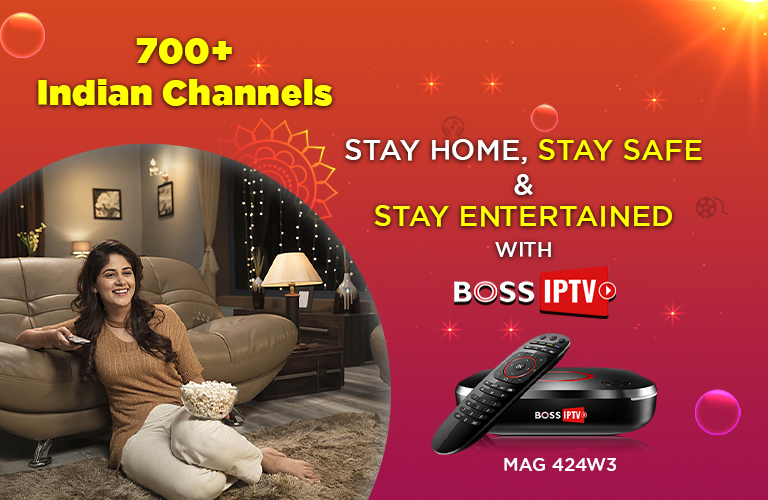 STAY HOME, STAY SAFE & STAY ENTERTAINED WITH BOSS IPTV
